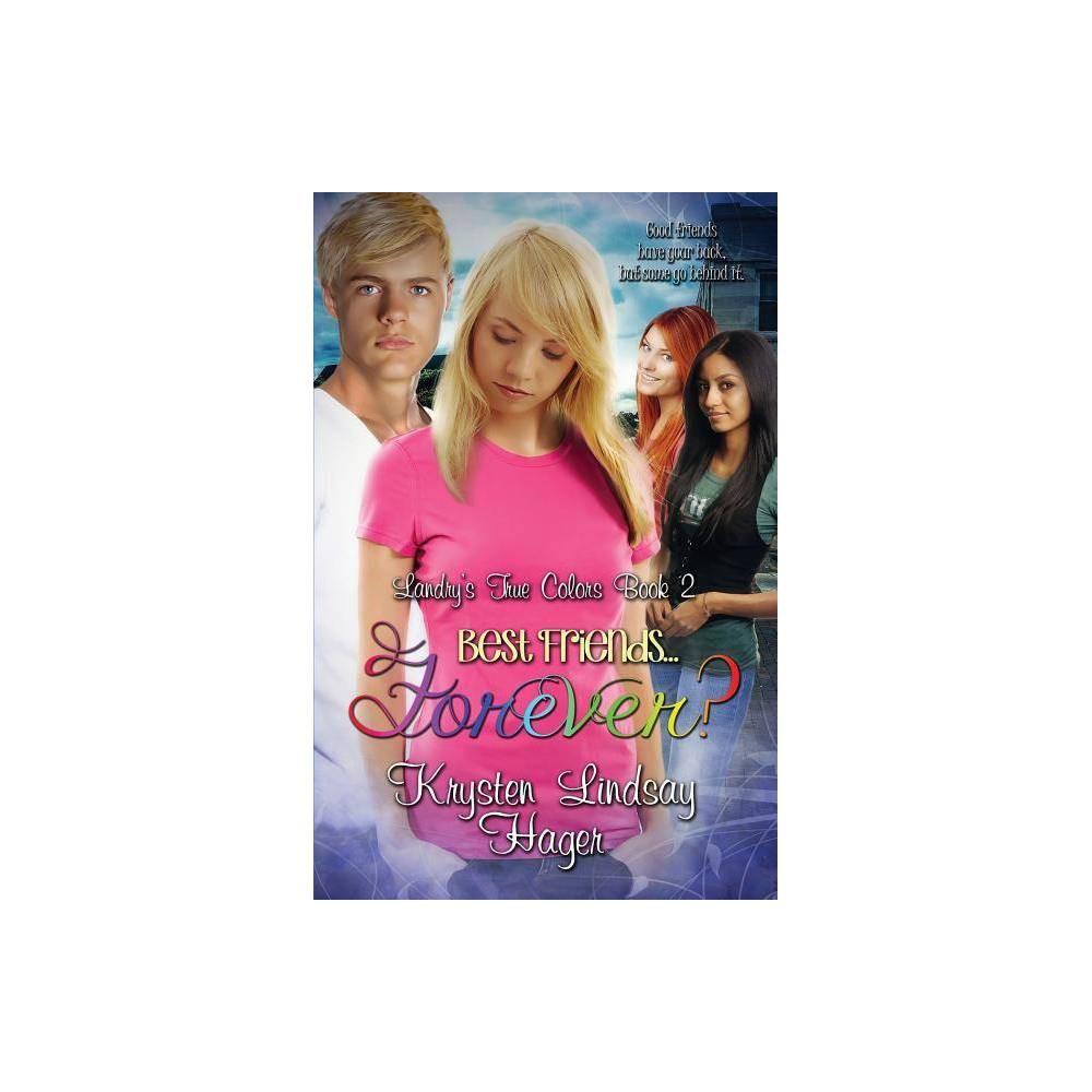Best Friends Forever Landry S True Colors By Krysten Lindsay Hager Paperback