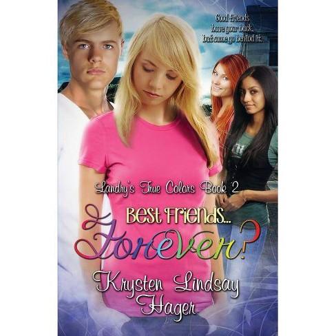 Best Friends...Forever? - (Landry's True Colors) by  Krysten Lindsay Hager (Paperback) - image 1 of 1