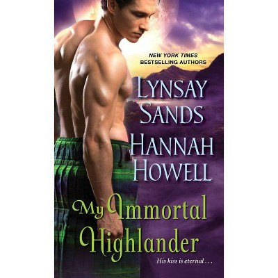 My Immortal Highlander - by Lynsay Sands & Hannah Howell (Paperback)
