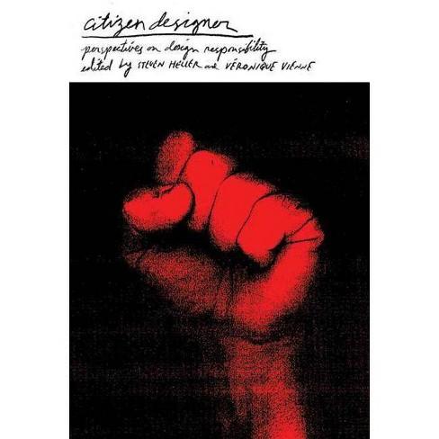 Citizen Designer - by  Steven Heller & Veronique Vienne (Paperback) - image 1 of 1