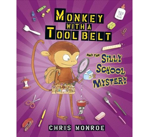 Monkey with a Tool Belt and the Silly School Mystery -  by Chris Monroe (School And Library) - image 1 of 1