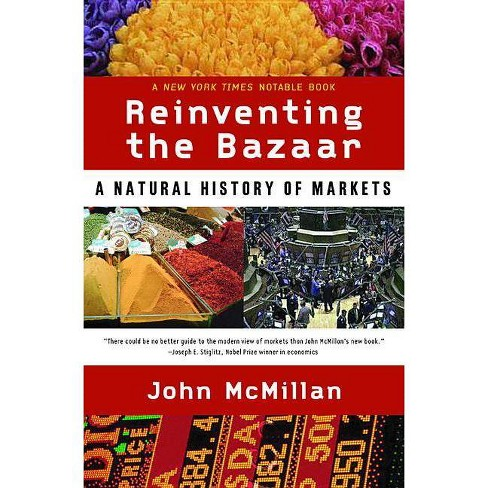 Reinventing the Bazaar - by  John McMillan (Paperback) - image 1 of 1