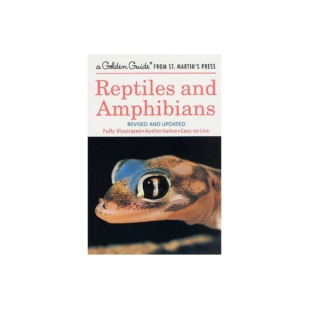 Reptiles And Amphibians Golden Guide From St Martin S Press By Hobart M Smith Herbert S Zim Paperback