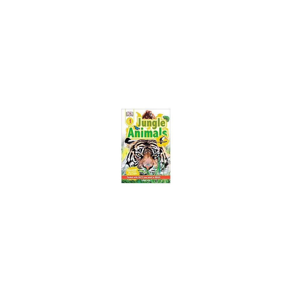 DK Readers L1: Jungle Animals - (DK Readers Level 1) by Camilla Gersh (Paperback)