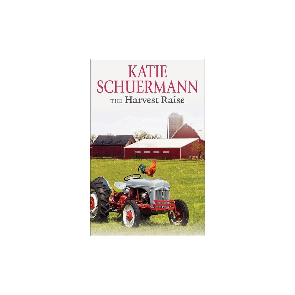 Harvest Raise (Paperback) (Katie Schuermann)