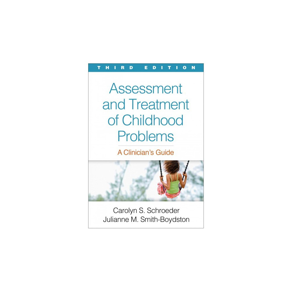 Assessment and Treatment of Childhood Problems : A Clinician's Guide - (Hardcover)