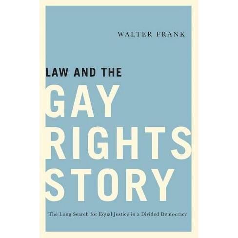 Law and the Gay Rights Story - by  Walter Frank (Hardcover) - image 1 of 1