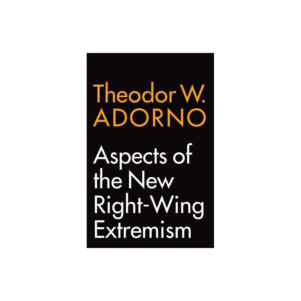 Aspects Of The New Right Wing Extremism By Theodor W Adorno Paperback