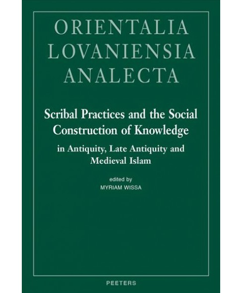 Scribal Practices and the Social Construction of Knowledge in Antiquity, Late Antiquity and Medieval - image 1 of 1