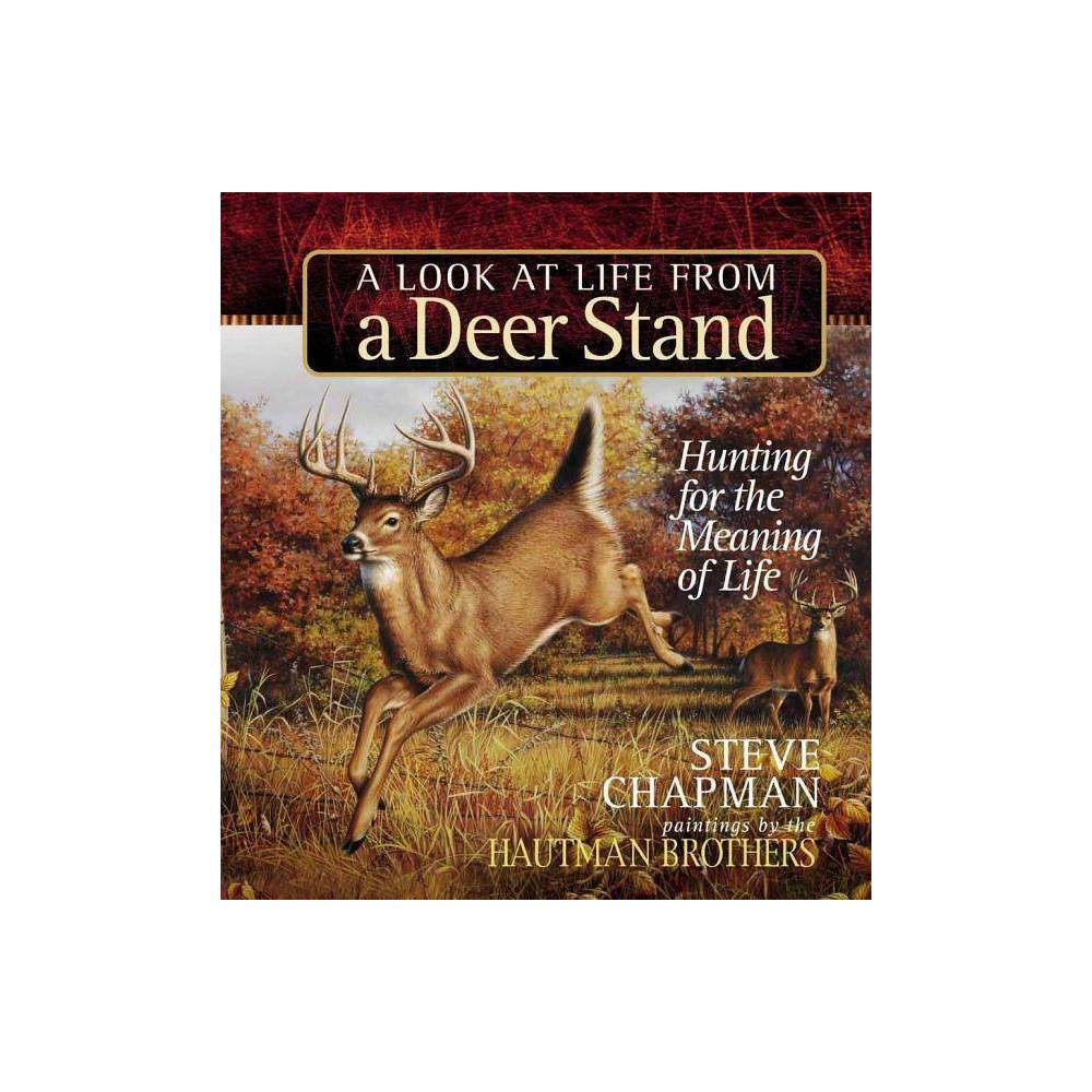 A Look At Life From A Deer Stand By Steve Chapman Hardcover