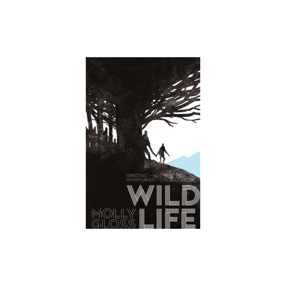 Wild Life - Reissue by Molly Gloss (Paperback)