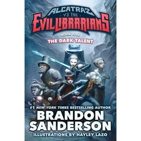 The Dark Talent - (Alcatraz Versus the Evil Librarians) by  Brandon Sanderson (Hardcover) - image 1 of 1