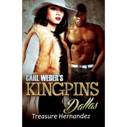Carl Weber's Kingpins: Dallas - by  Treasure Hernandez (Paperback) - image 1 of 1