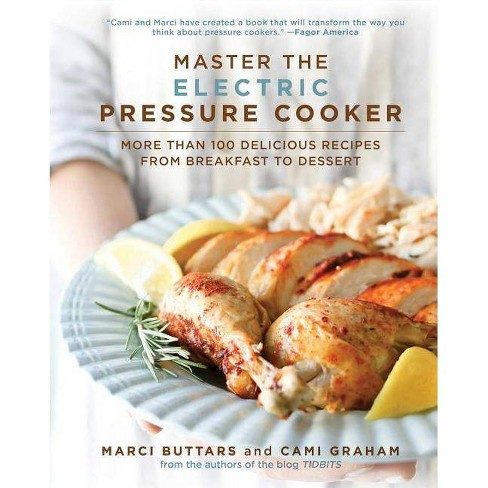 Master the Electric Pressure Cooker - by  Marci Buttars & Cami Graham (Hardcover) - image 1 of 1