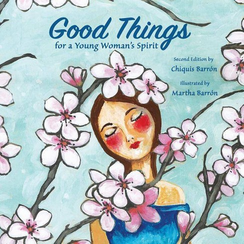 Good Things for a Young Woman's Spirit - 2 Edition by  Chiquis Barron (Paperback) - image 1 of 1