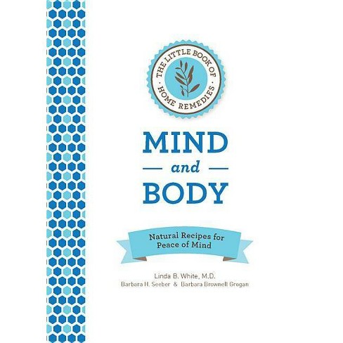 The Little Book of Home Remedies, Mind and Body - (Hardcover) - image 1 of 1