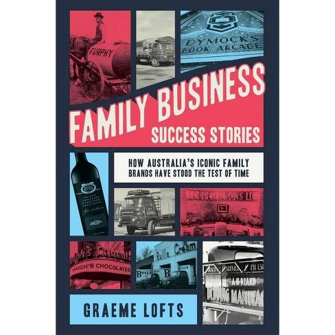 Family Business Success Stories - by  Graeme Lofts (Paperback) - image 1 of 1
