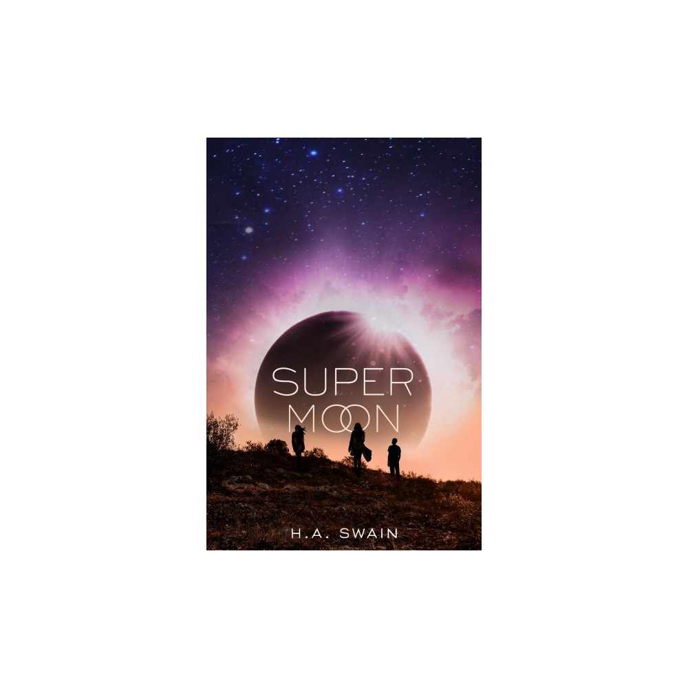 Supermoon - by H. A. Swain (Hardcover)