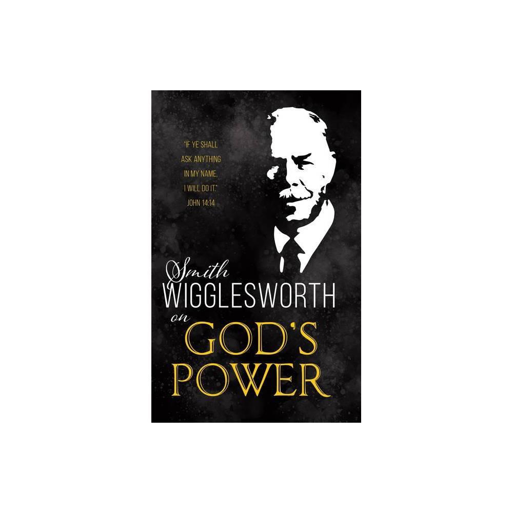 Smith Wigglesworth On God S Power Paperback