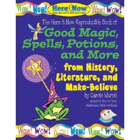 Good Magic, Spells, Potions and More from History, Literature & Make-Believe - (Here & Now) (Paperback) - image 1 of 1