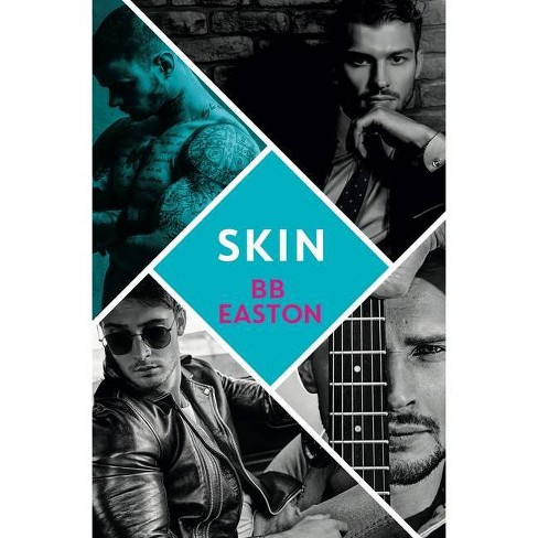 Skin - (44 Chapters Novel) by  Bb Easton (Paperback) - image 1 of 1