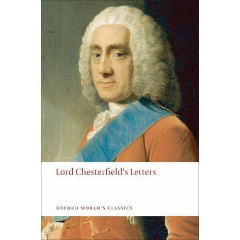 Letters - (Oxford World's Classics (Paperback)) by  Lord Chesterfield (Paperback) - image 1 of 1