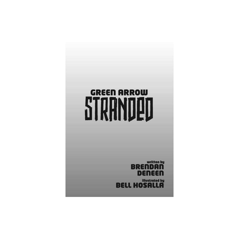 Green Arrow Stranded By Brendan Deneen Paperback