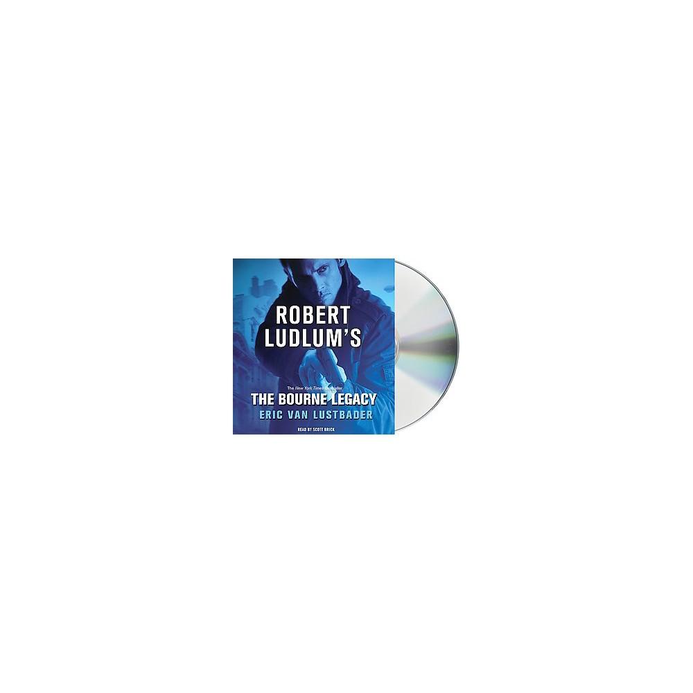 Robert Ludlum's The Bourne Legacy (Unabridged) (CD/Spoken Word) (Eric Lustbader)