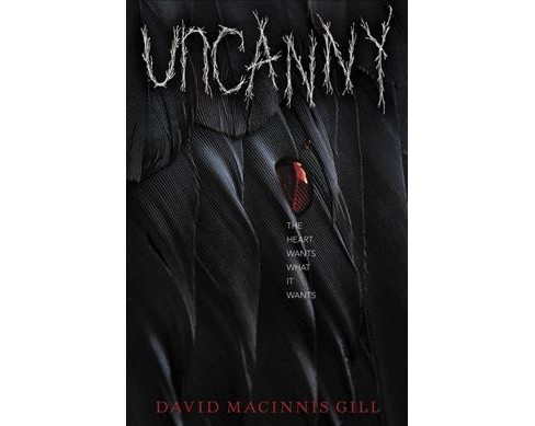 Uncanny -  by David Macinnis Gill (Hardcover) - image 1 of 1