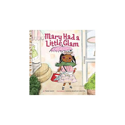 Mary Had a Little Glam (Hardcover) (Tammi Sauer) - image 1 of 1