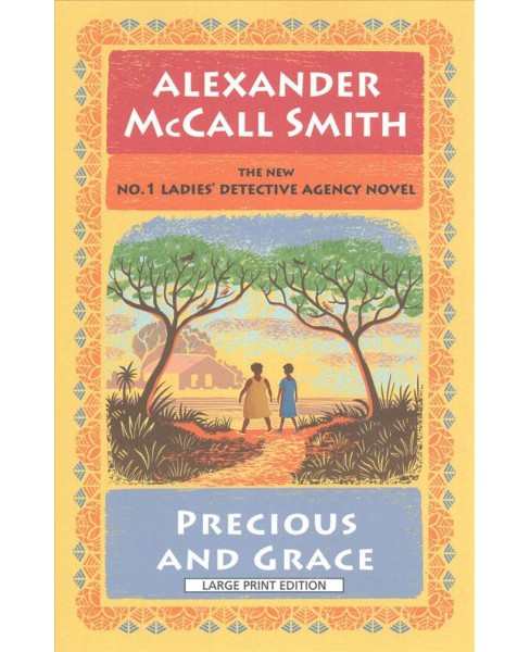 Precious and Grace (Large Print) (Paperback) (Alexander McCall Smith) - image 1 of 1