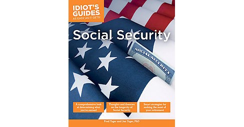Idiot's Guides Social Security (Paperback) (Fred Yager & Ph.D. Jan Yager) - image 1 of 1