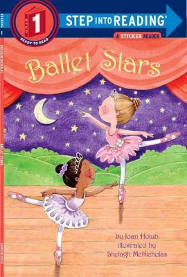 Ballet Stars - (Step Into Reading - Level 1 - Quality) by  Joan Holub (Paperback)
