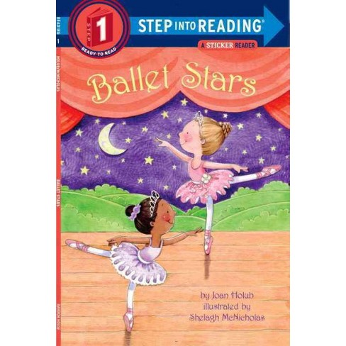 Ballet Stars - (Step Into Reading - Level 1 - Quality) by  Joan Holub (Paperback) - image 1 of 1