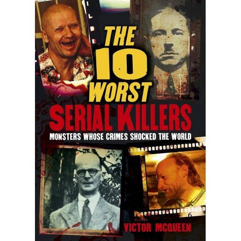 The 10 Worst Serial Killers - by  Victor McQueen (Paperback) - image 1 of 1