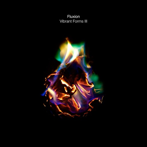 Fluxion - Vibrant Forms Iii (CD) - image 1 of 1