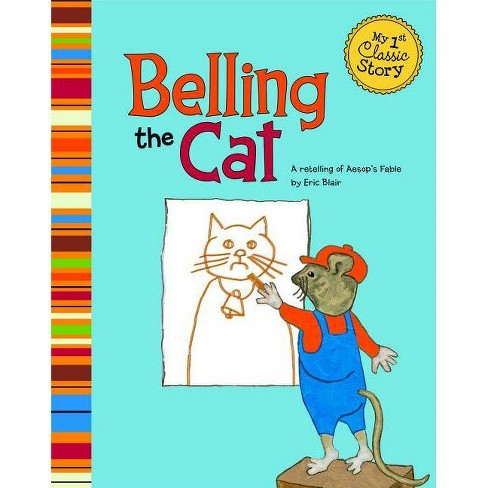 Belling the Cat - (My First Classic Story) by  Eric Blair (Paperback) - image 1 of 1