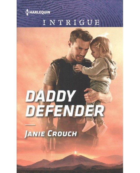 Daddy Defender -  (Harlequin Intrigue Series) by Janie Crouch (Paperback) - image 1 of 1