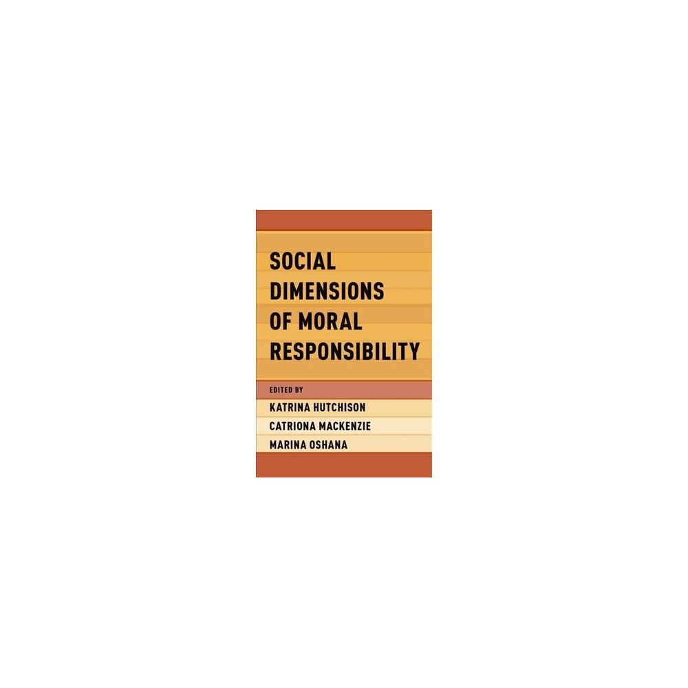 Social Dimensions of Moral Responsibility - (Hardcover)