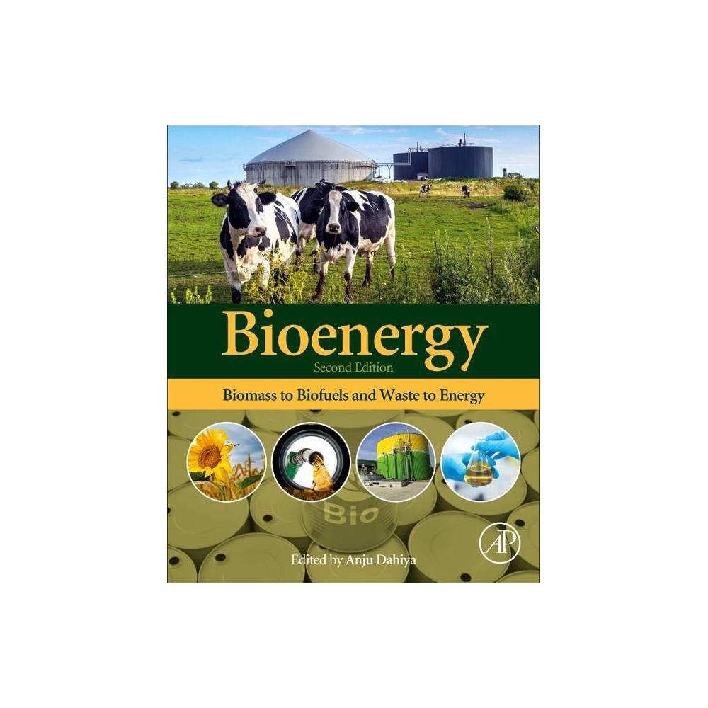 Bioenergy 2nd Edition By Anju Dahiya Paperback