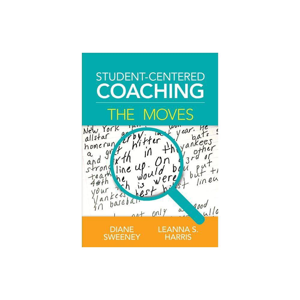 Student Centered Coaching By Diane Sweeney Leanna S Harris Paperback