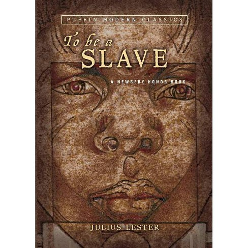 To Be a Slave - (Puffin Modern Classics) by  Julius Lester (Paperback) - image 1 of 1