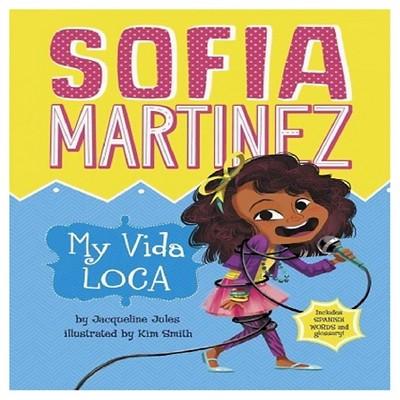 My Vida Loca (Sofia Martinez) (Paperback) by Jacqueline Jules