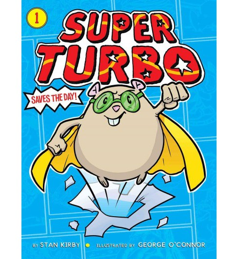 Super Turbo Saves the Day! (Hardcover) (Lee Kirby) - image 1 of 1