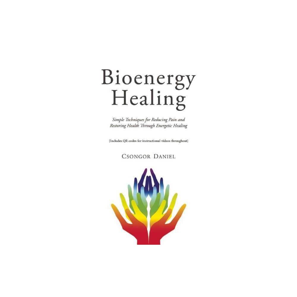 Bioenergy Healing By Csongor Daniel Paperback
