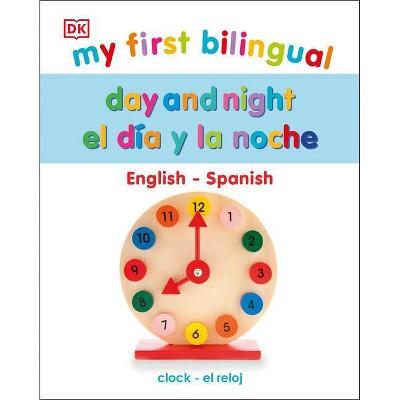 My First Bilingual Day and Night - El Día Y La Noche - (Board Book)