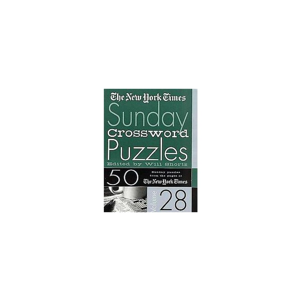 New York Times Sunday Crossword Puzzles : 50 Sunday Puzzles from the Pages of the New York Times