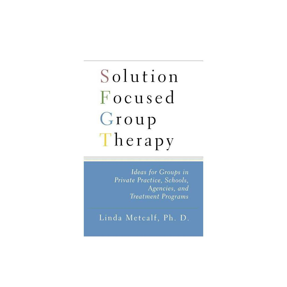 Solution Focused Group Therapy By Linda Metcalf Paperback