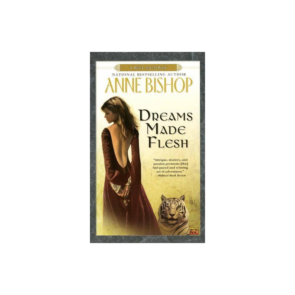 Dreams Made Flesh Black Jewels By Anne Bishop Paperback