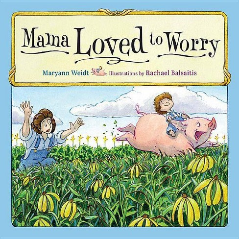 Mama Loved to Worry - by  Maryann Weidt (Hardcover) - image 1 of 1